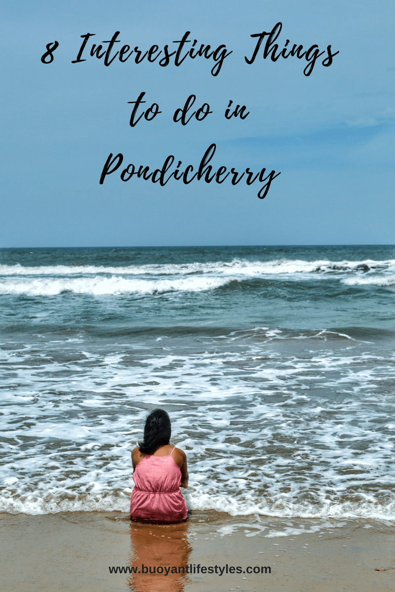 8 Interesting Things To Do in Pondicherry